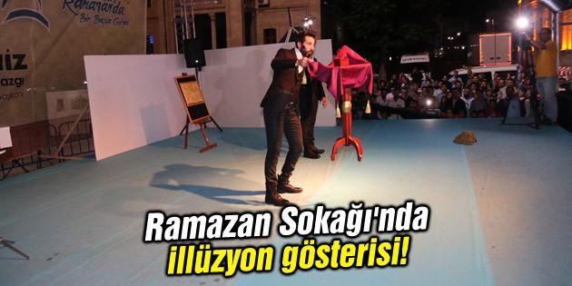 Ramazan Sokağı'nda illüzyon gösterisi!