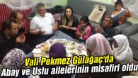 Vali Pekmez Gülağaç'da Abay ve Uslu ailelerinin misafiri oldu