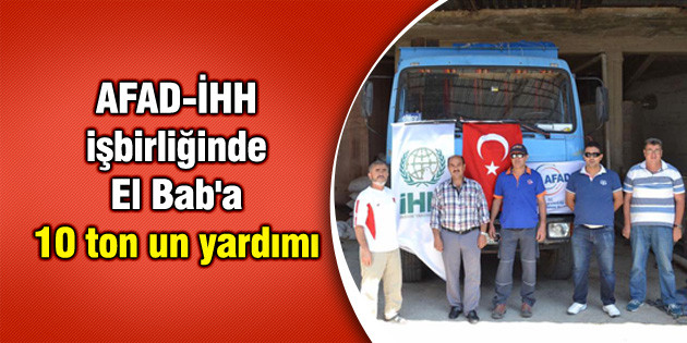 AFAD-İHH işbirliğinde El Bab'a 10 ton un yardımı