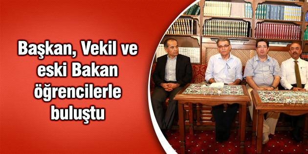 Başkan, Vekil ve eski Bakan öğrencilerle buluştu