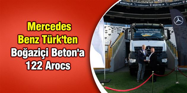 Mercedes-Benz Türk'ten Boğaziçi Beton'a 122 Mercedes-Benz Arocs