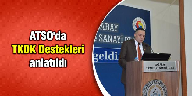 ATSO'da TKDK Destekleri anlatıldı