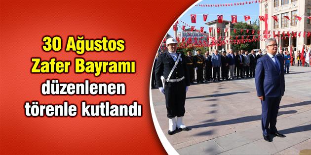 30 Ağustos Zafer Bayramı düzenlenen törenle kutlandı