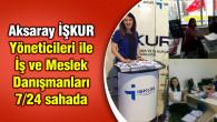 Aksaray İŞKUR yöneticileri ve danışmanlar 7/24 sahada
