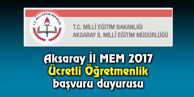 Aksaray İl MEM 2017 Ücretli Öğretmenlik başvuru duyurusu