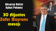 Vali Pekmez'in 30 Ağustos Zafer Bayramı mesajı