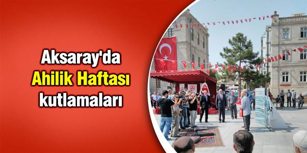 Aksaray'da Ahilik Haftası kutlamaları