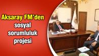 Aksaray FM'den sosyal sorumluluk projesi