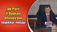 AK Parti İl Başkanı Altınsoy'dan teşekkür mesajı