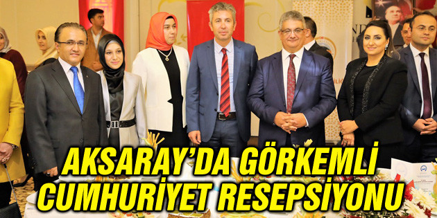 Aksaray'da görkemli Cumhuriyet Resepsiyonu
