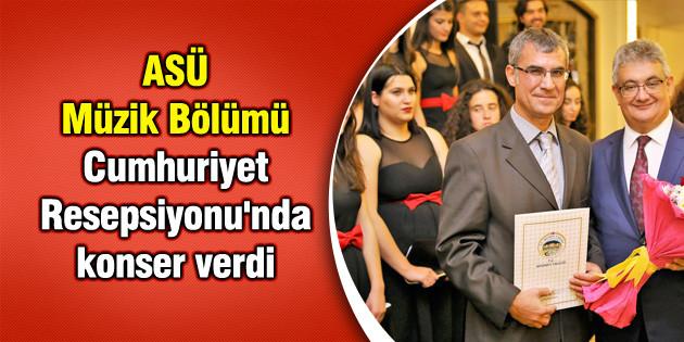 ASÜ Müzik Bölümü Cumhuriyet Resepsiyonu'nda konser verdi