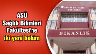 ASÜ Sağlık Bilimleri Fakültesi'ne iki yeni bölüm