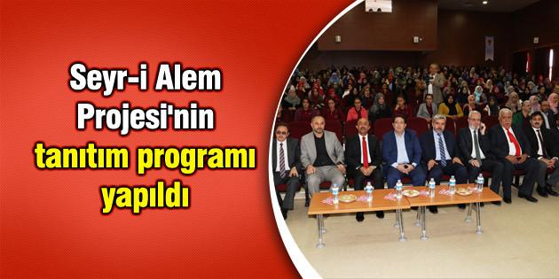 Seyr-i Alem Projesi'nin tanıtım programı yapıldı