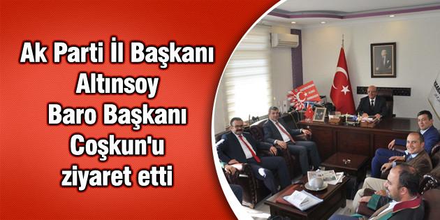Ak Parti İl Başkanı Altınsoy, Baro Başkanı Coşkun'u ziyaret etti