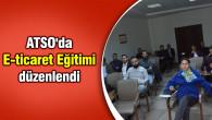 ATSO'da E-ticaret Eğitimi düzenlendi