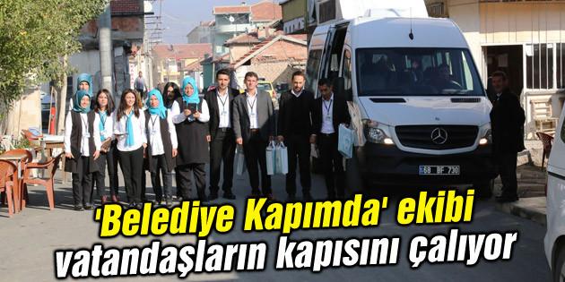 'Belediye Kapımda' ekibi vatandaşların kapısını çalıyor