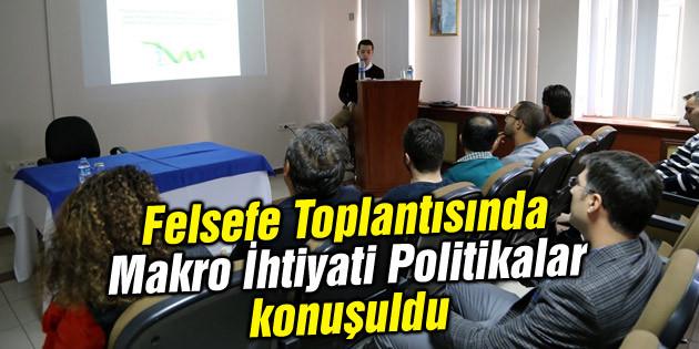 Felsefe Toplantısında Makro İhtiyati Politikalar konuşuldu