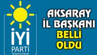 İYİ Parti Aksaray İl Başkanı belli oldu