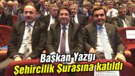 Başkan Yazgı Şehircilik Şurası toplantısına katıldı