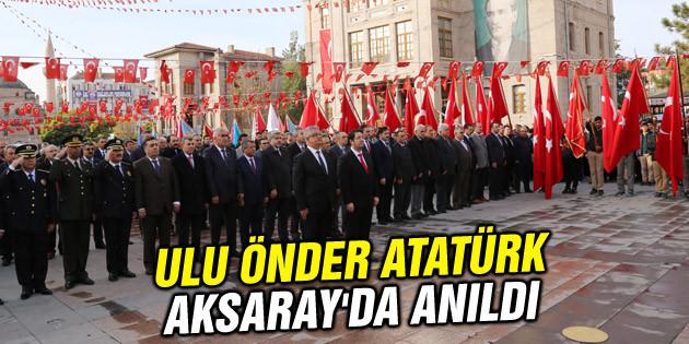 Ulu Önder Atatürk, Aksaray'da anıldı