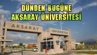 Dünden Bugüne Aksaray Üniversitesi 2006-2017