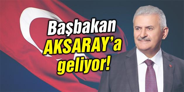Başbakan Binali Yıldırım Aksaray'a geliyor