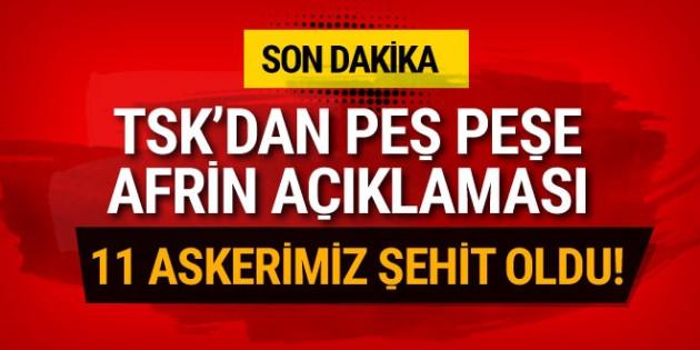 TSK'dan Afrin açıklaması: 11 şehit, 11 yaralı
