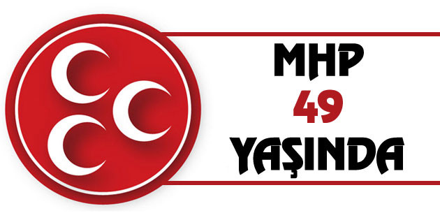 Milliyetçi Hareket Partisi 49 yaşında