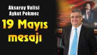 Vali Aykut Pekmez'den 19 Mayıs mesajı