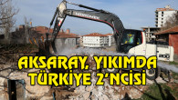 Aksaray, metruk bina yıkımında Türkiye'de 2'nci sırada yer aldı