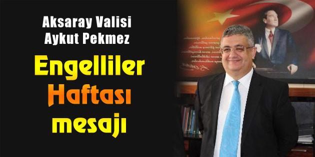 Vali Pekmez'in Engelliler Haftası mesajı
