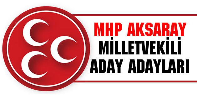 İşte MHP Aksaray Milletvekili aday adayları