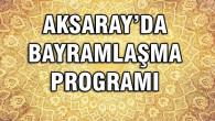 Ramazan Bayramı bayramlaşma programı