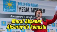 Meral Akşener Aksaray'da konuştu
