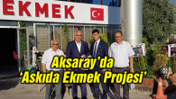 MHP Aksaray'dan askıda ekmek kampanyasına destek