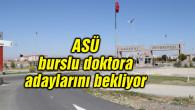 ASÜ burslu doktora adaylarını bekliyor