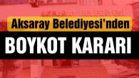 Aksaray Belediyesi ABD ürünlerini boykot ediyor