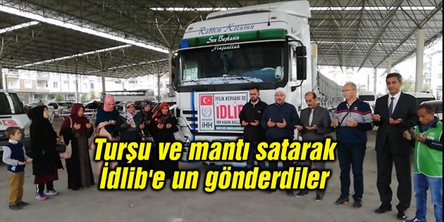 Turşu ve mantı satarak İdlib'e un gönderdiler
