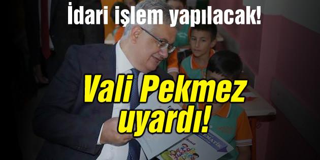 Vali Aykut Pekmez uyardı!