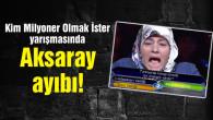 Kim Milyoner Olmak İster yarışmasında Aksaray ayıbı!