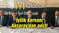 """""""İyilik Kervanı"""" Aksaray'dan geçti"""