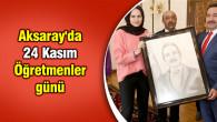 Aksaray'da 24 Kasım Öğretmenler günü