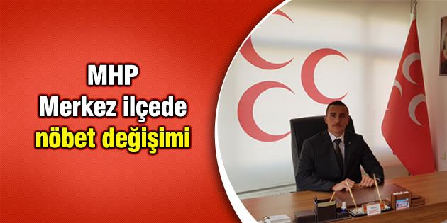 MHP Merkez ilçede nöbet değişimi