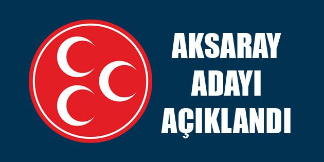 MHP Aksaray adayı açıklandı!