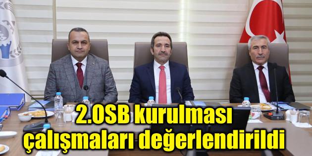 2.OSB kurulması çalışmaları değerlendirildi