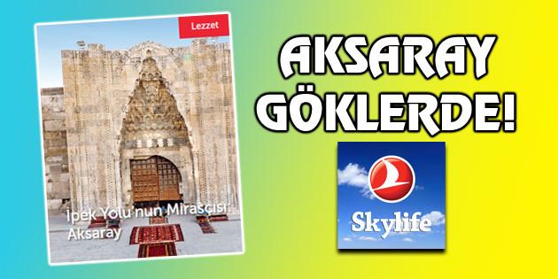 Aksaray, THY'nin dergisi Skylife'da!