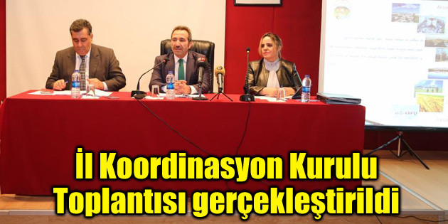İl Koordinasyon Kurulu Toplantısı gerçekleştirildi