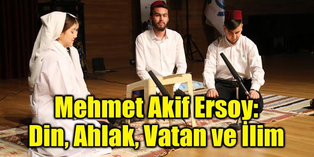 Mehmet Akif Ersoy: Din, Ahlak, Vatan ve İlim