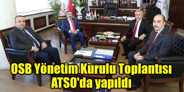 OSB Yönetim Kurulu Toplantısı ATSO'da yapıldı