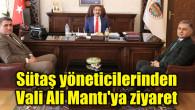 Sütaş Aksaray Fabrikası yöneticilerinden Vali Ali Mantı'ya ziyaret